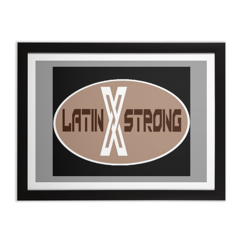 LatinX Strong Home Framed Fine Art Print by LatinX Strong