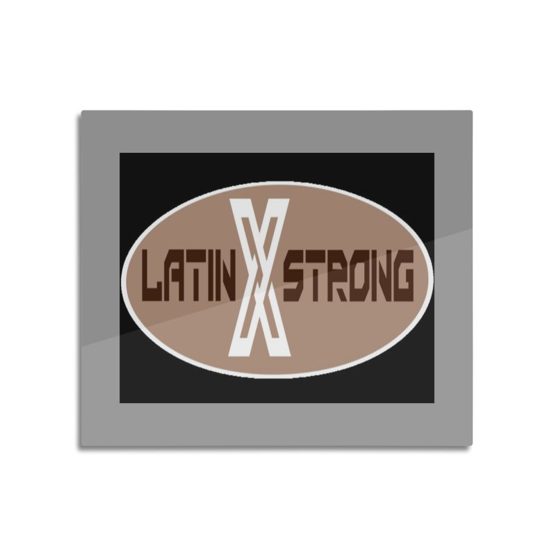 LatinX Strong Home Mounted Acrylic Print by LatinX Strong