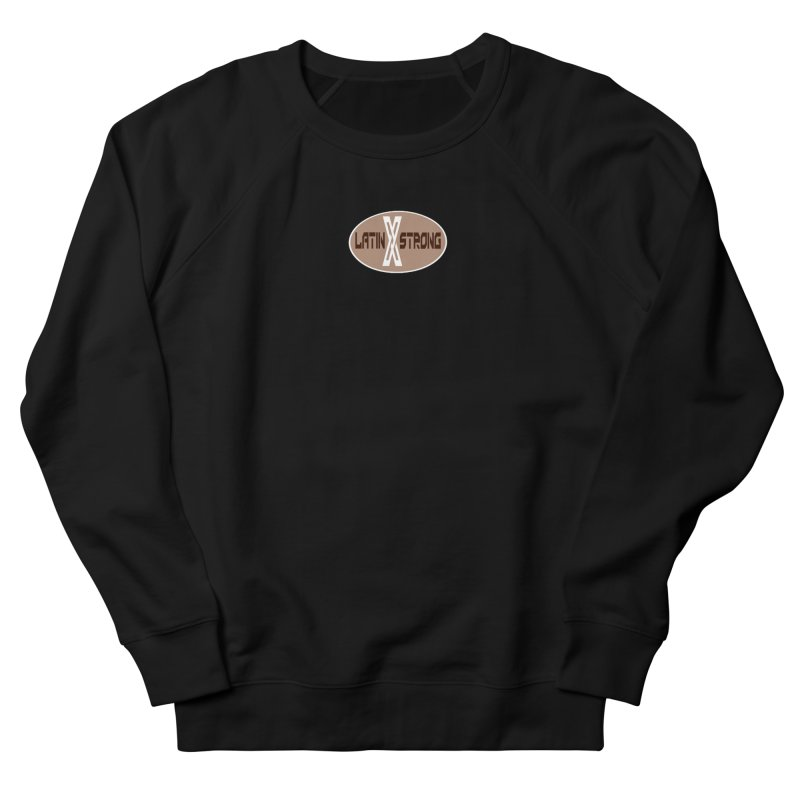 LatinX Strong Women's French Terry Sweatshirt by LatinX Strong