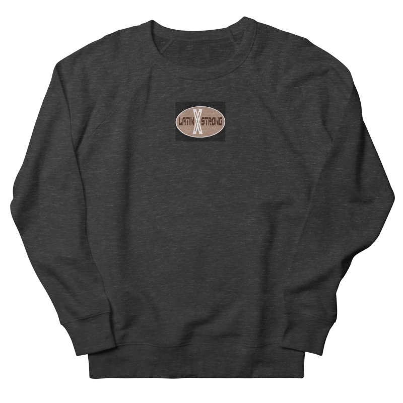 LatinX Strong Men's Sweatshirt by LatinX Strong