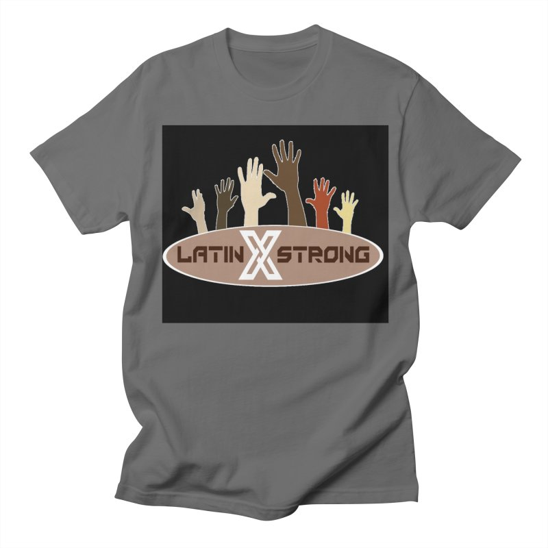 LatinX Strong for Change Men's T-Shirt by LatinX Strong
