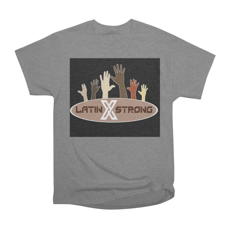 LatinX Strong for Change Women's Heavyweight Unisex T-Shirt by LatinX Strong
