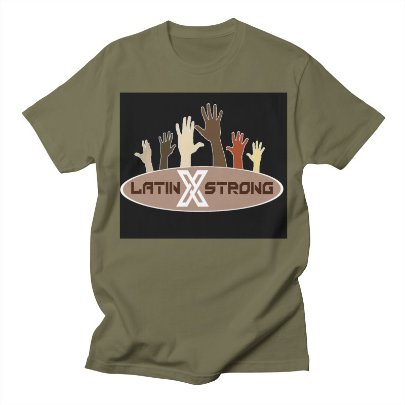 LatinX Strong for Change Men's Regular T-Shirt by LatinX Strong