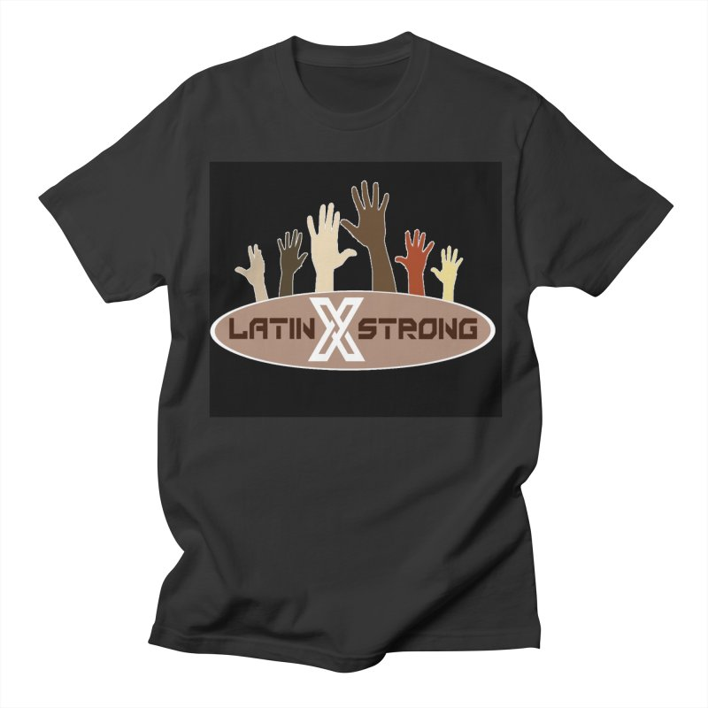 LatinX Strong for Change Women's Regular Unisex T-Shirt by LatinX Strong