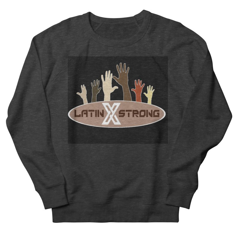 LatinX Strong for Change Women's French Terry Sweatshirt by LatinX Strong