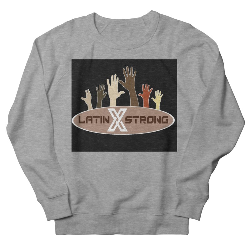 LatinX Strong for Change Men's French Terry Sweatshirt by LatinX Strong