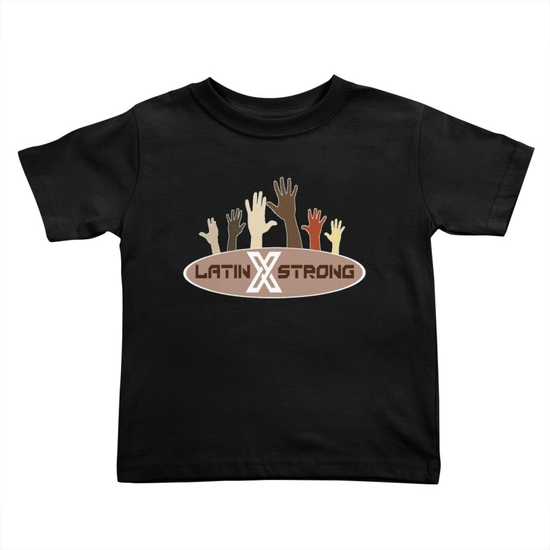 LatinX Strong for Change Kids Toddler T-Shirt by LatinX Strong