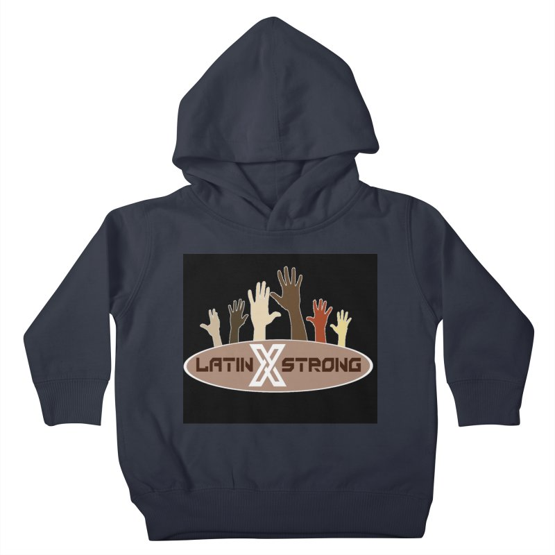 LatinX Strong for Change Kids Toddler Pullover Hoody by LatinX Strong