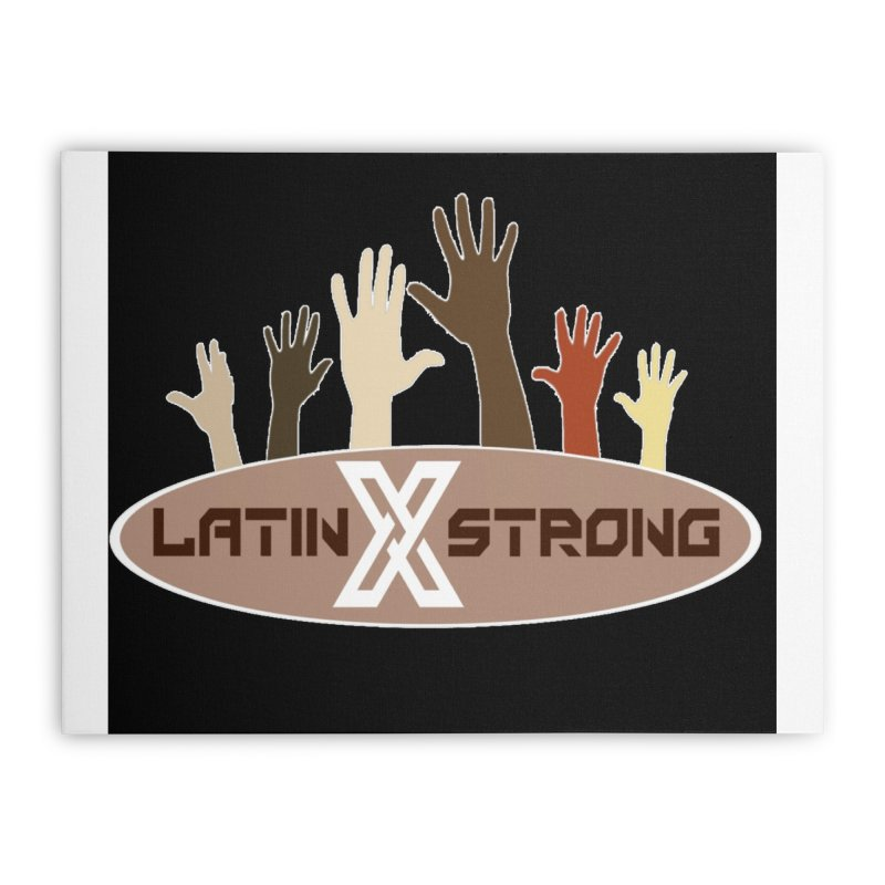 LatinX Strong for Change Home Stretched Canvas by LatinX Strong