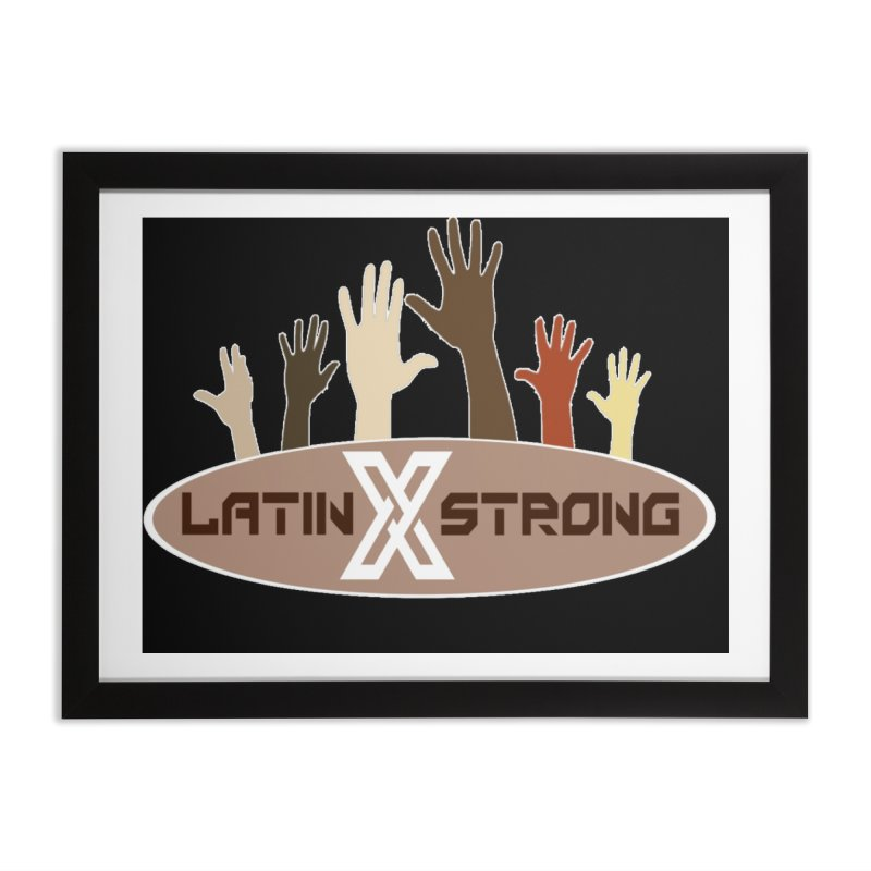 LatinX Strong for Change Home Framed Fine Art Print by LatinX Strong