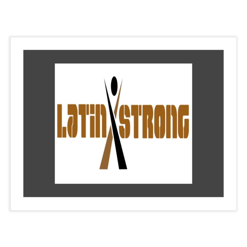 LatinX Strong Vote Home Fine Art Print by LatinX Strong