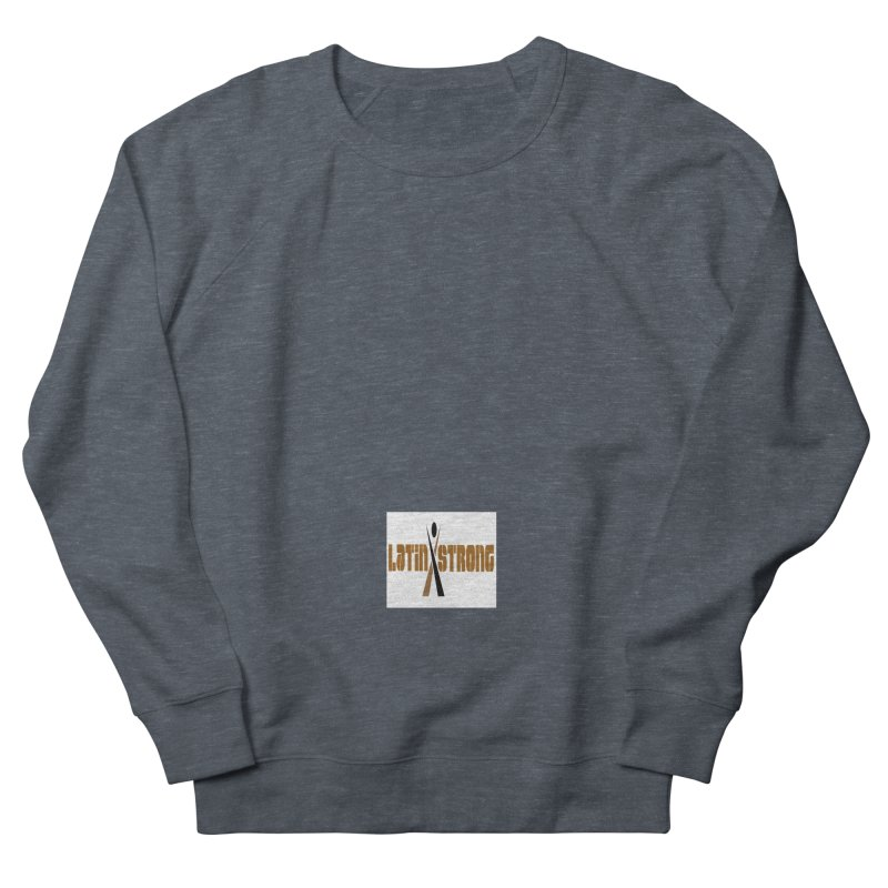 LatinX Strong Vote Men's French Terry Sweatshirt by LatinX Strong