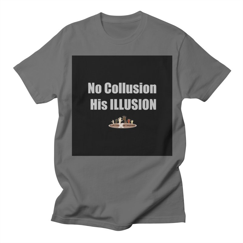 No Collusion His ILLUSION Women's T-Shirt by LatinX Strong