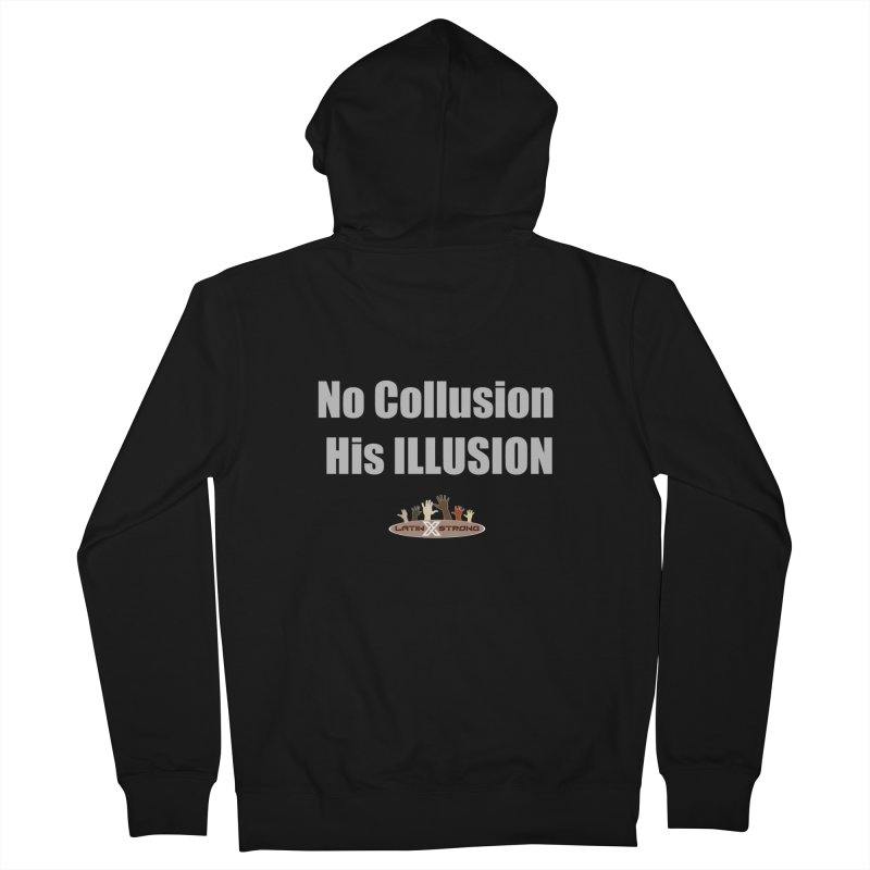 No Collusion His ILLUSION Men's French Terry Zip-Up Hoody by LatinX Strong