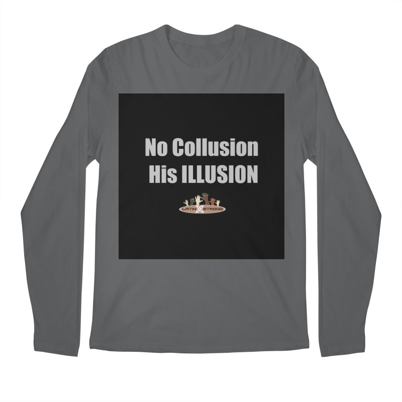 No Collusion His ILLUSION Men's Regular Longsleeve T-Shirt by LatinX Strong