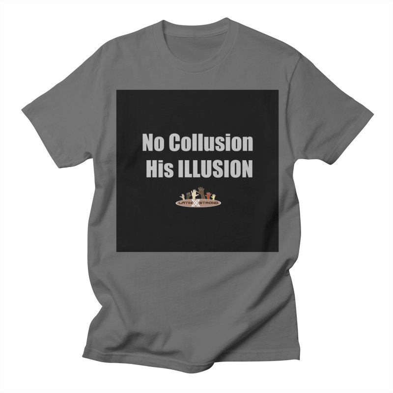 No Collusion His ILLUSION Women's Regular Unisex T-Shirt by LatinX Strong