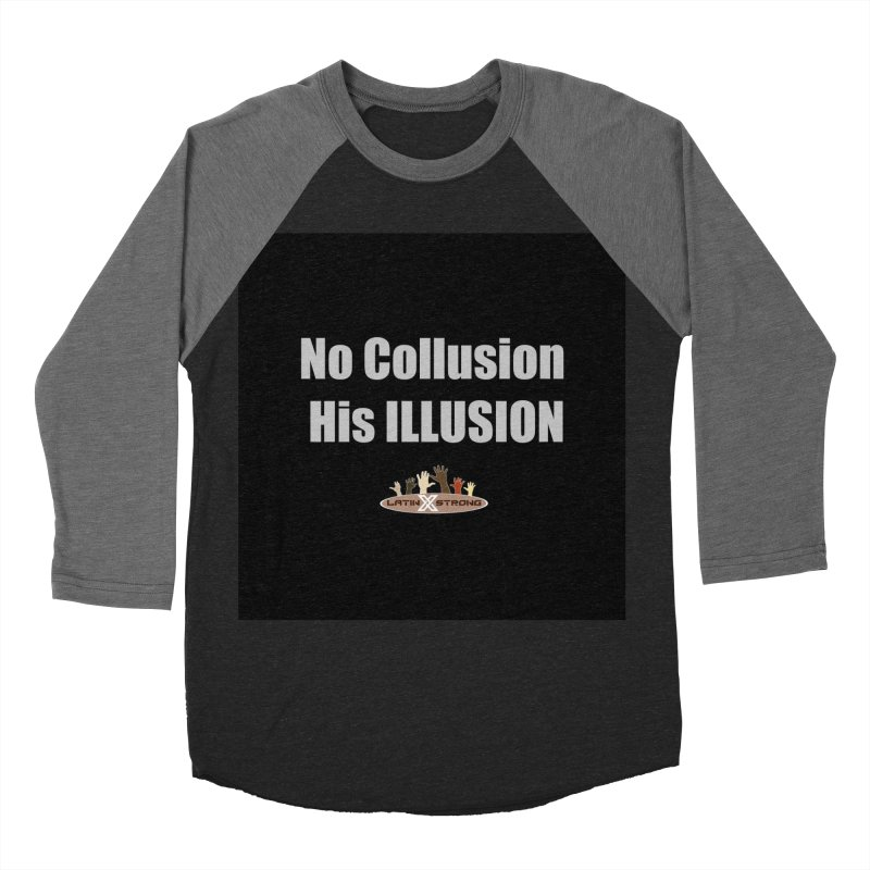 No Collusion His ILLUSION Women's Baseball Triblend Longsleeve T-Shirt by LatinX Strong