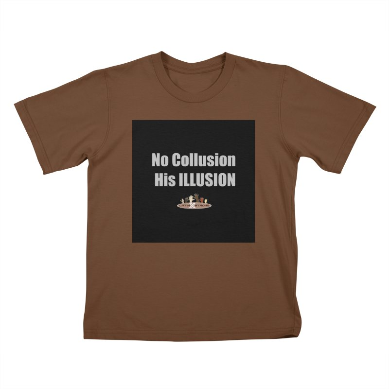 No Collusion His ILLUSION Kids T-Shirt by LatinX Strong