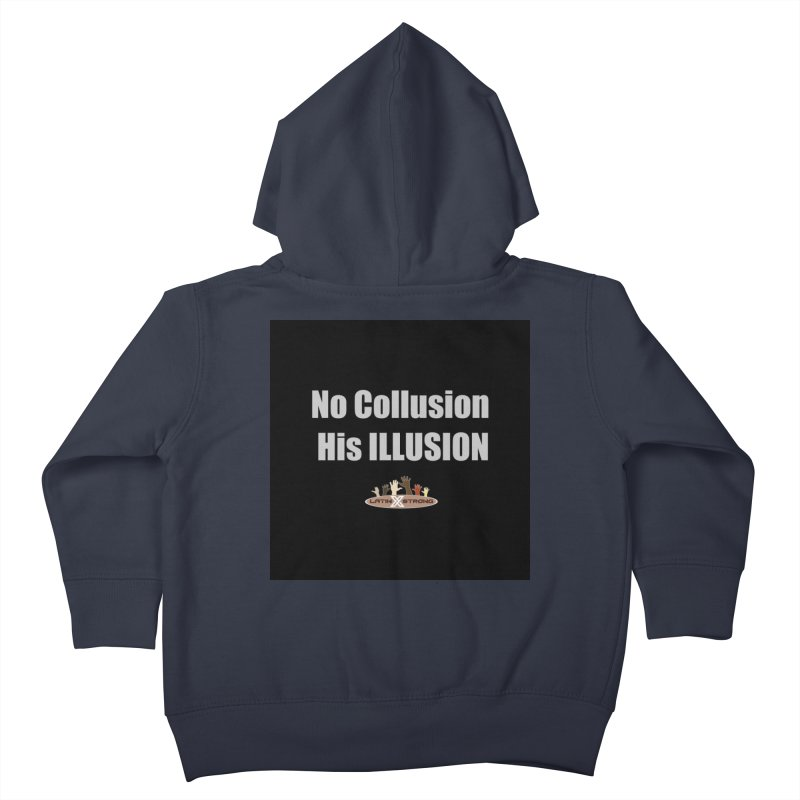 No Collusion His ILLUSION Kids Toddler Zip-Up Hoody by LatinX Strong