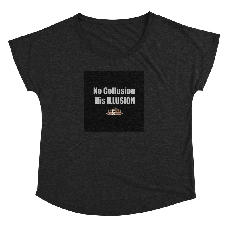 No Collusion His ILLUSION Women's Dolman Scoop Neck by LatinX Strong