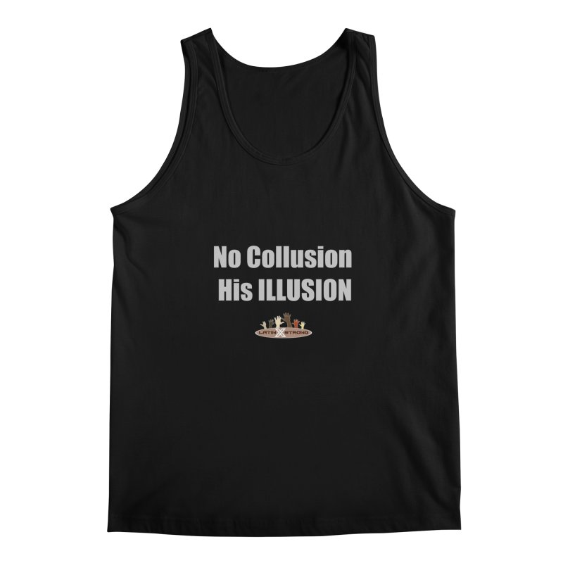 No Collusion His ILLUSION Men's Regular Tank by LatinX Strong