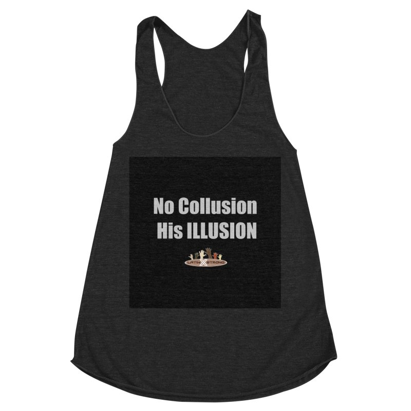 No Collusion His ILLUSION Women's Racerback Triblend Tank by LatinX Strong