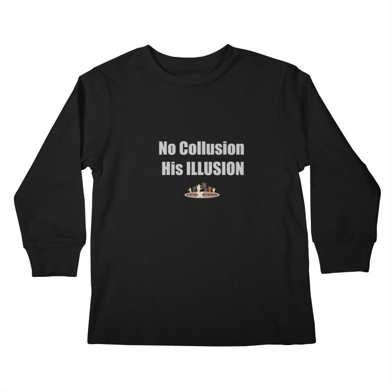 No Collusion His ILLUSION Kids Longsleeve T-Shirt by LatinX Strong