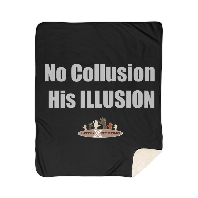 No Collusion His ILLUSION Home Sherpa Blanket Blanket by LatinX Strong