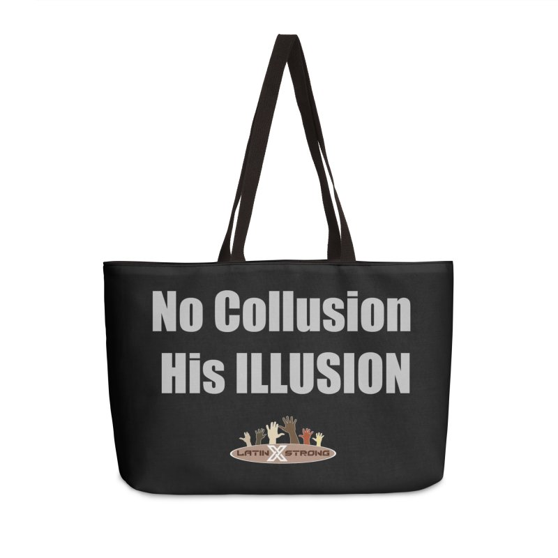 No Collusion His ILLUSION Accessories Weekender Bag Bag by LatinX Strong