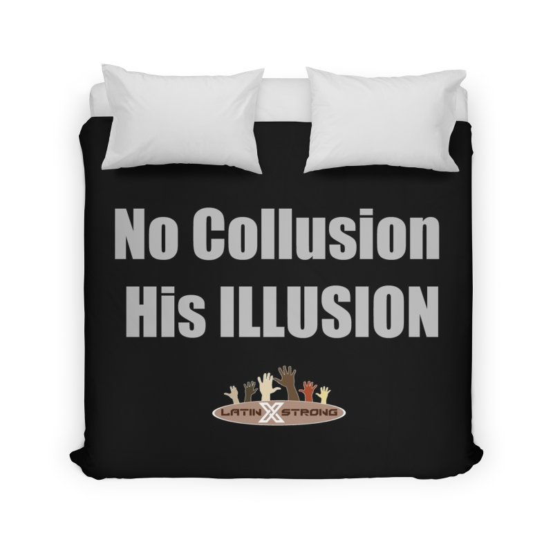 No Collusion His ILLUSION Home Duvet by LatinX Strong
