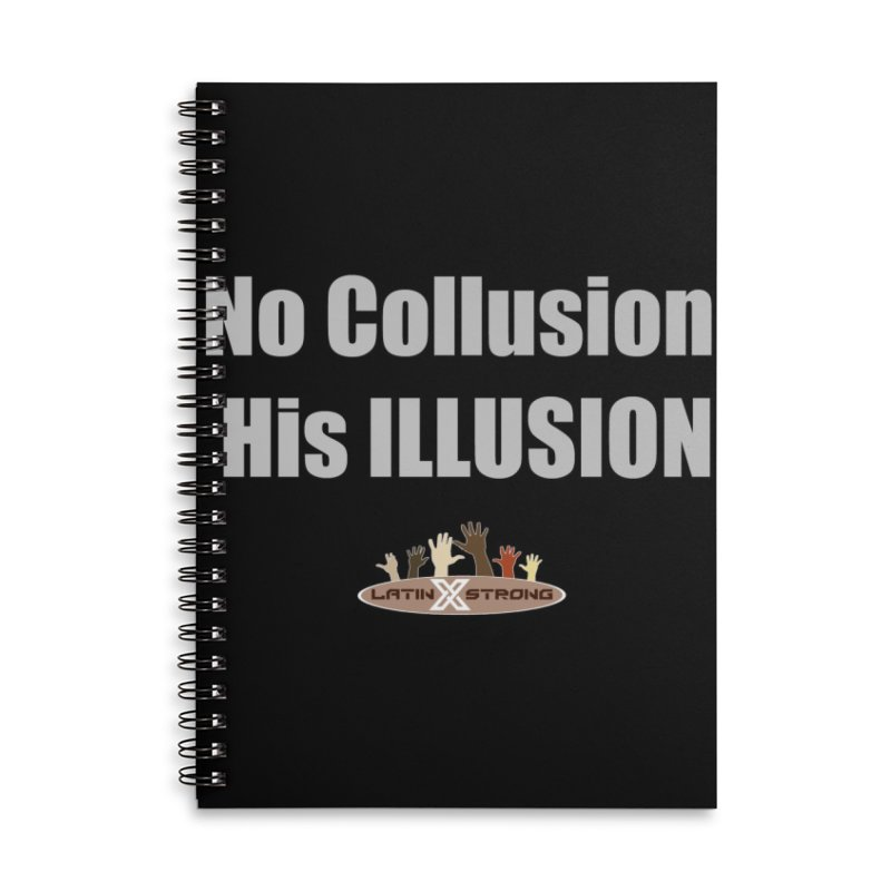 No Collusion His ILLUSION Accessories Lined Spiral Notebook by LatinX Strong