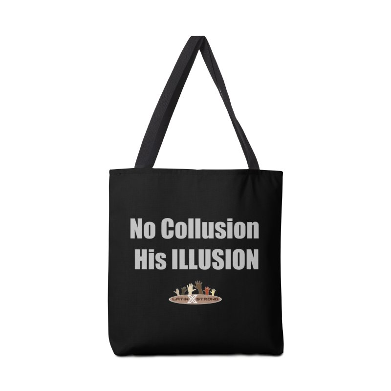 No Collusion His ILLUSION Accessories Tote Bag Bag by LatinX Strong