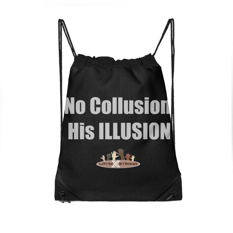 No Collusion His ILLUSION Accessories Drawstring Bag Bag by LatinX Strong