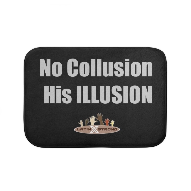 No Collusion His ILLUSION Home Bath Mat by LatinX Strong