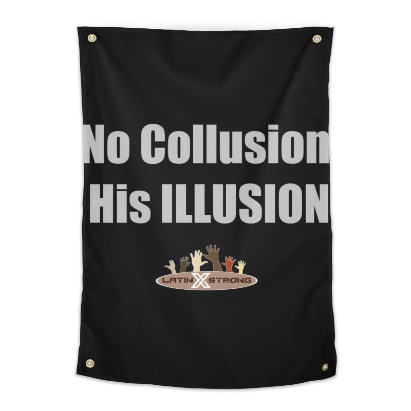 No Collusion His ILLUSION Home Tapestry by LatinX Strong