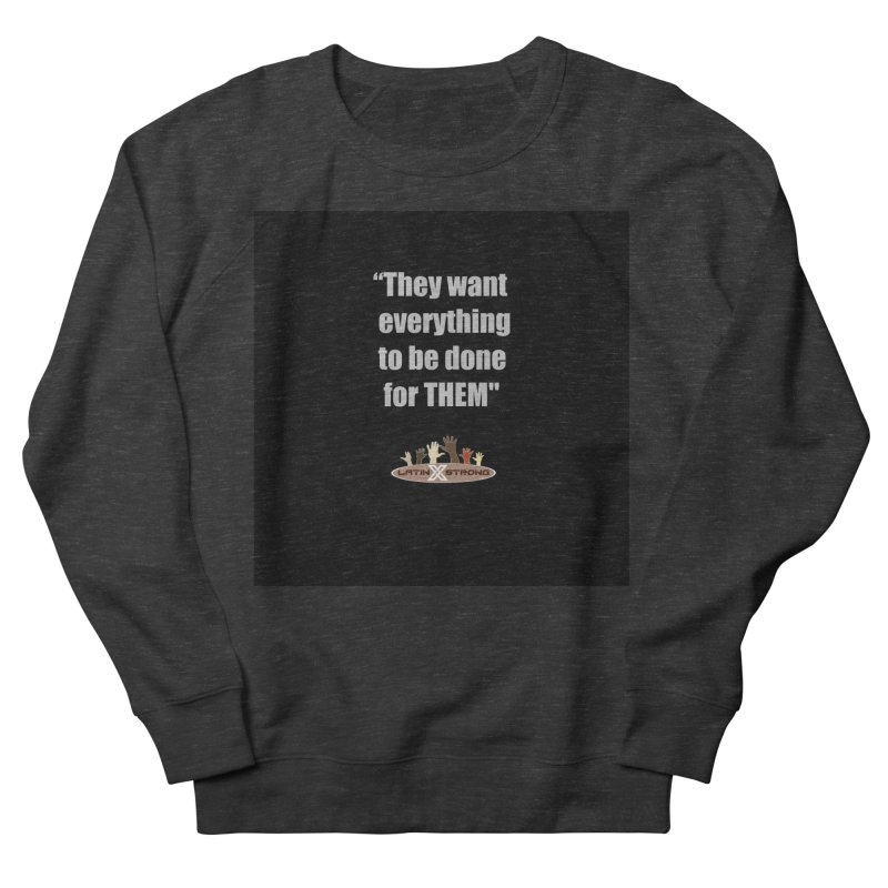 THEM by LatinX Strong Women's Sweatshirt by LatinX Strong