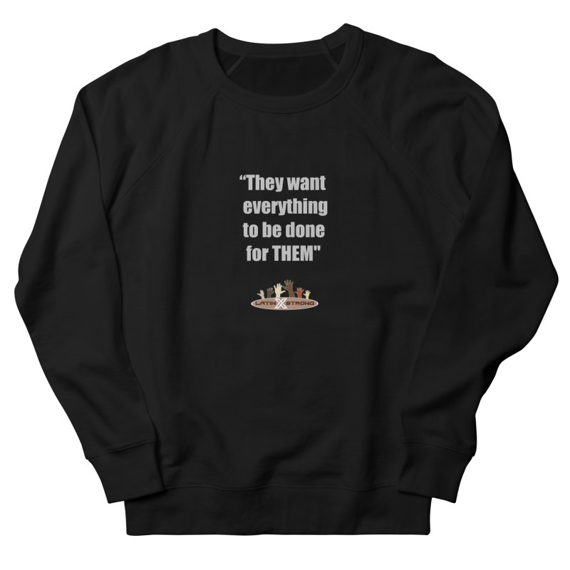 THEM by LatinX Strong Men's Sweatshirt by LatinX Strong