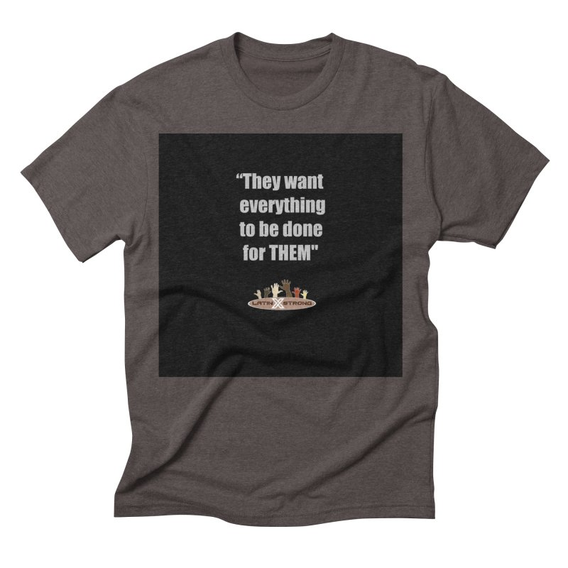 THEM by LatinX Strong Men's Triblend T-Shirt by LatinX Strong