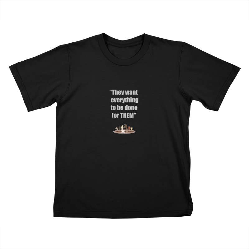 THEM by LatinX Strong Kids T-Shirt by LatinX Strong