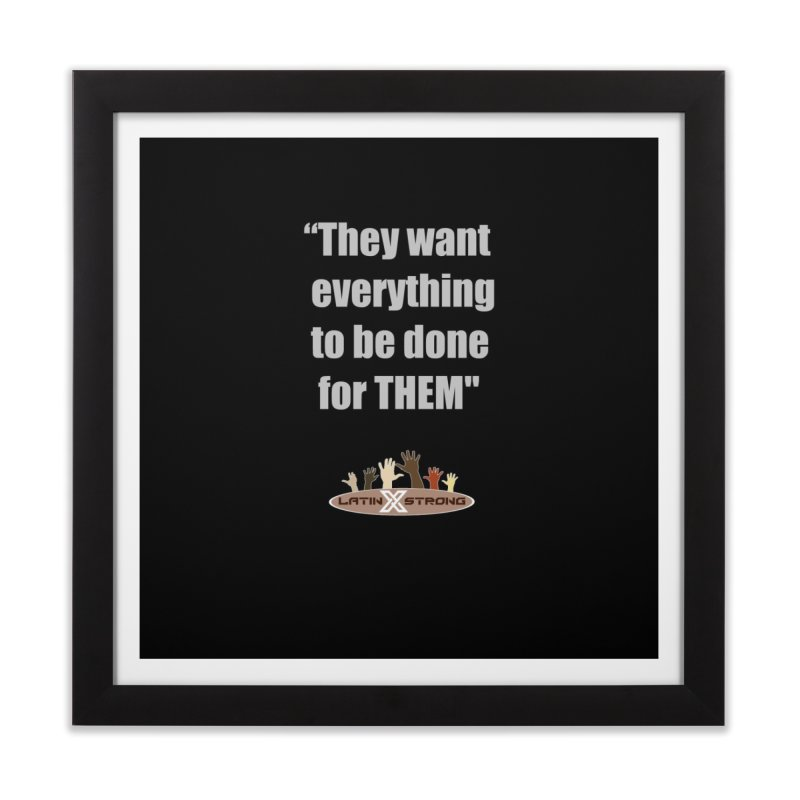 THEM by LatinX Strong Home Framed Fine Art Print by LatinX Strong