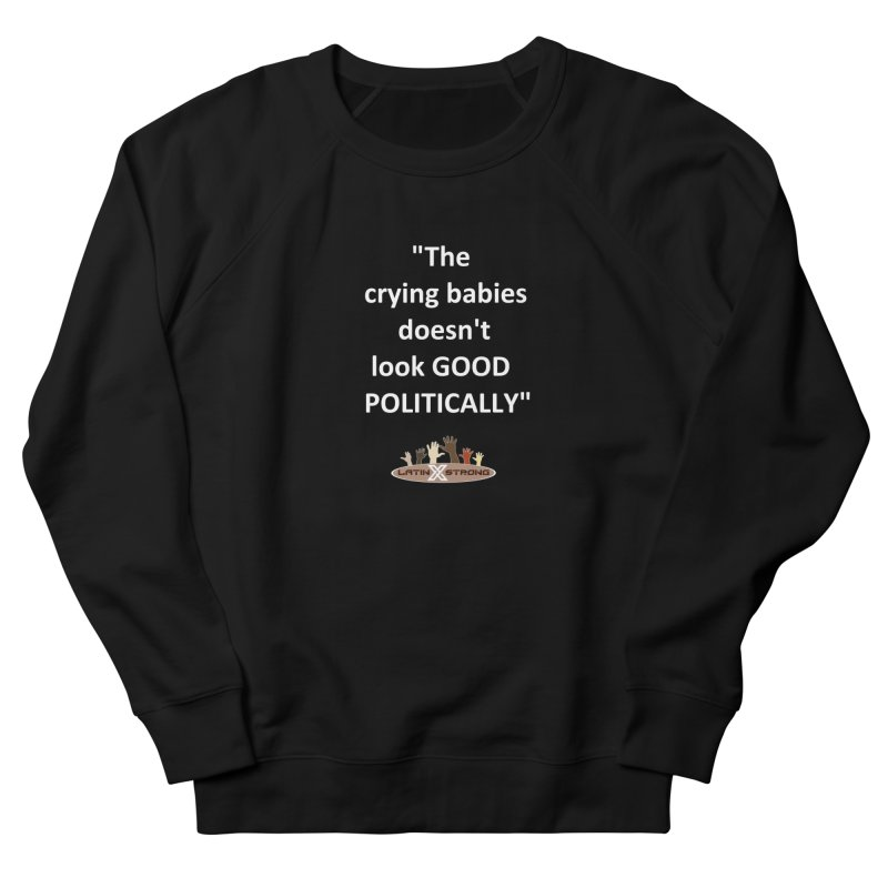 Crying Babies Men's Sweatshirt by LatinX Strong