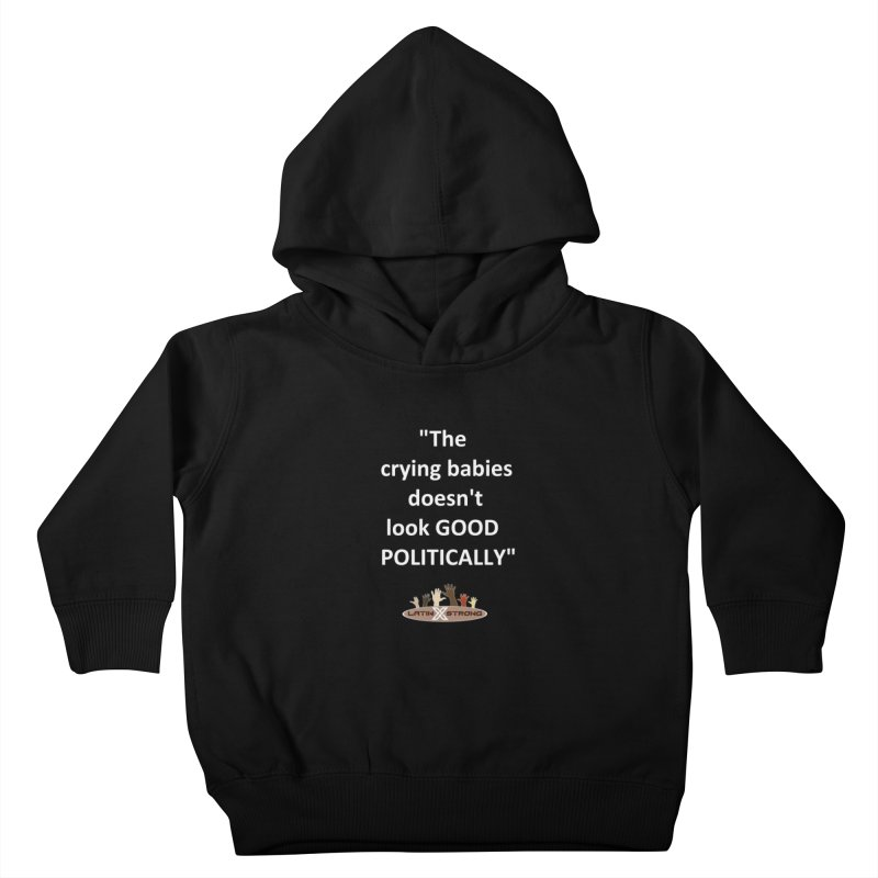 Crying Babies Kids Toddler Pullover Hoody by LatinX Strong