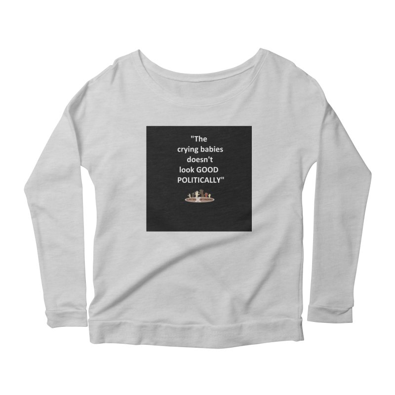 Crying Babies Women's Scoop Neck Longsleeve T-Shirt by LatinX Strong