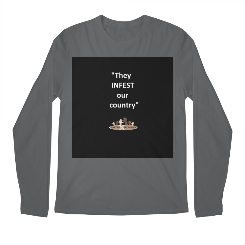 Infest Men's Regular Longsleeve T-Shirt by LatinX Strong