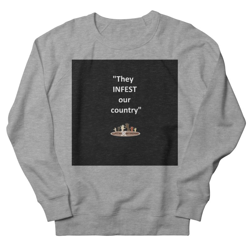 Infest Women's French Terry Sweatshirt by LatinX Strong