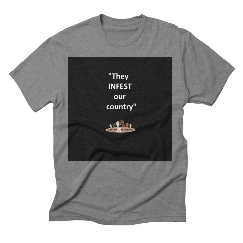 Infest Men's Triblend T-Shirt by LatinX Strong