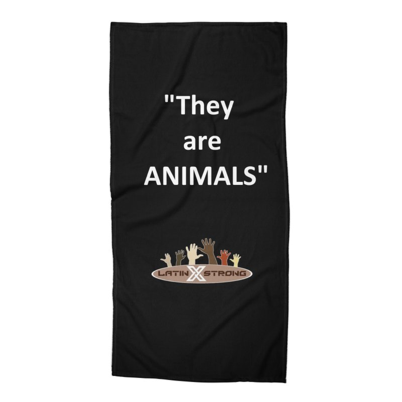 Animals Accessories Beach Towel by LatinX Strong