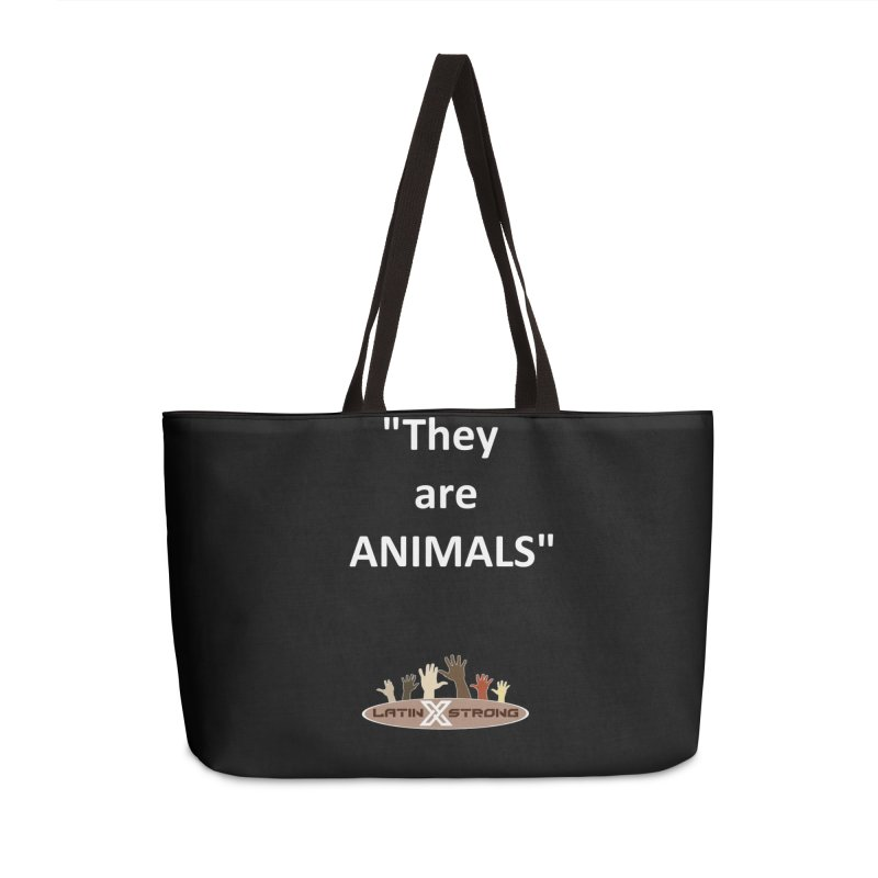 Animals Accessories Weekender Bag Bag by LatinX Strong