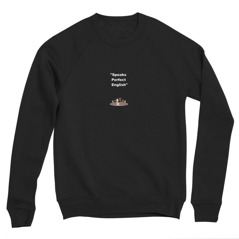 """Speaks Perfect English"" Men's Sponge Fleece Sweatshirt by LatinX Strong"