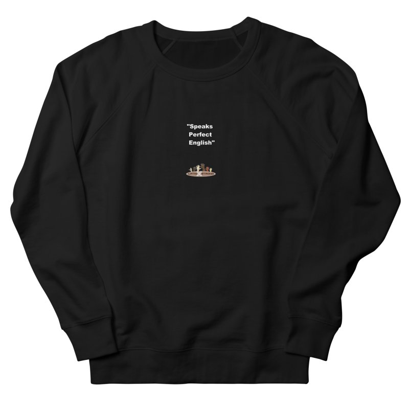 """Speaks Perfect English"" Women's Sweatshirt by LatinX Strong"